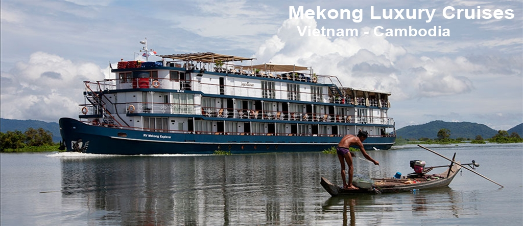 Mekong Luxury Cruise from Vietnam to Cambodia